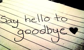 say hello to goodbye